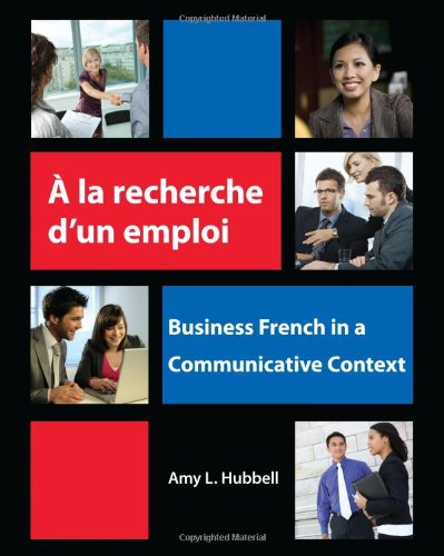 A la recherche d'un emploi: Business French in a...