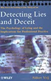 Detecting Lies and Deceit: The Psychology of Lying and the Implications for Professional Practice (Wiley Series in Psychology of Crime, Policing and Law) (047185316X) by Vrij, Aldert