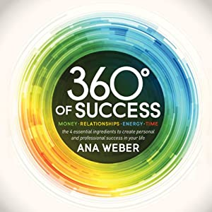 360 Degrees of Success: Money, Relationships, Energy, Time Audiobook