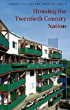 HOUSING THE TWENTIETH CENTURY NATION: Twentieth Century Architecture 9 (0955668700) by Harwood, Elain