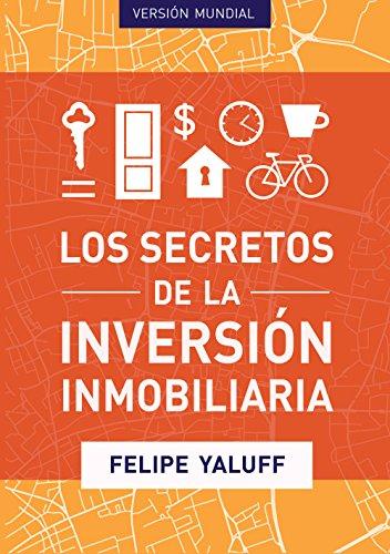 Los Secretos de la Inversión Inmobiliaria: Versión Mundial