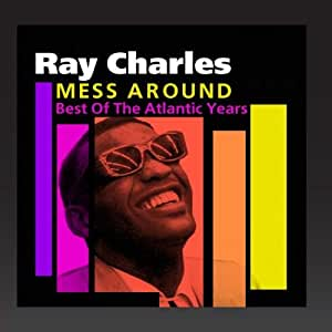 ray charles mess around best of the atlantic years music. Black Bedroom Furniture Sets. Home Design Ideas
