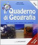 Il quaderno di geografia. Spazio, carte e grafici, ambienti e climi, schede utili. Per la Scuola media: 1 (Serie Equal)