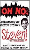 Oh No, Steven: Anthology of Steven Stories (0828320195) by Burton, Elizabeth