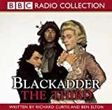 Blackadder the Third (The Award-Winning BBC Comedy) (BBC Radio Collection)