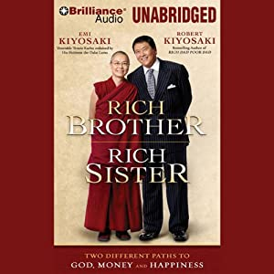 Rich Brother, Rich Sister: Two Different Paths to God, Money and Happiness | [Robert Kiyosaki, Emi Kiyosaki]