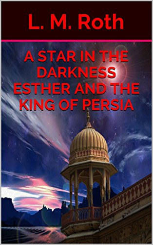 a-star-in-the-darkness-esther-and-the-king-of-persia