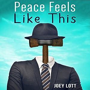 Peace Feels Like This Audiobook