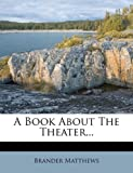 A Book About The Theater...