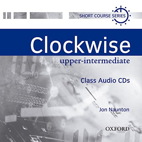 Clockwise Upper-Intermediate: Class CD (2): Class Audio CDs Intermediate level
