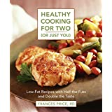 Healthy Cooking for Two (or Just You): Low-Fat Recipes with Half the Fuss and Double the Taste ~ Frances Price