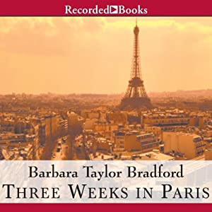 Three Weeks in Paris | [Barbara Taylor Bradford]