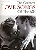 The Greatest Love Songs of the 60s (Pvg)Music Book