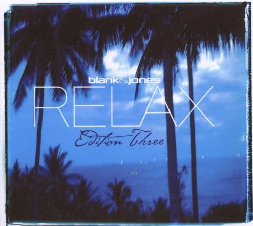 Blank & Jones - Relax: Edition Three - Zortam Music