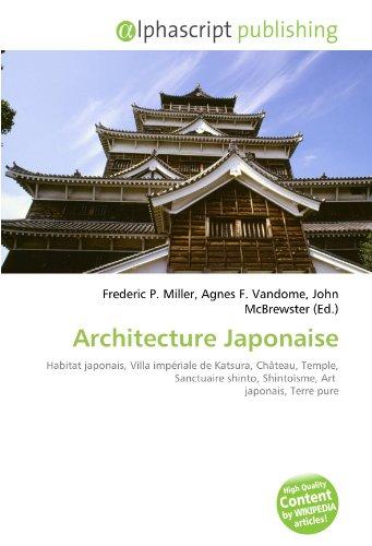 Architecture Japonaise: Habitat japonais, Villa impériale de Katsura, Château, Temple, Sanctuaire shinto, Shintoïsme, Art  japonais, Terre pure