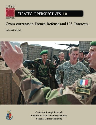 Cross-currents in French Defense and U.S. Interests: Institute for National Strategic Studies, Strategic Perspectives, N