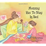 Mommy Has To Stay In Bed