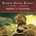 Buddha's Teachings Audiobook by Bukkyo Dendo Kyokai Narrated by Jonathan Reese