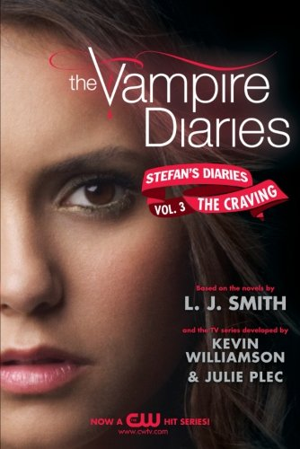 The Vampire Diaries: Stefan's Diaries #3: The Craving [Smith, L. J. - Kevin Williamson & Julie Plec] (Tapa Blanda)