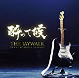 酔って候~THE JAYWALK plays GEORGE YANAGI