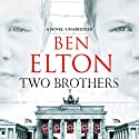 Two Brothers (       UNABRIDGED) by Ben Elton Narrated by Jot Davies