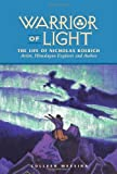 Warrior Of Light - The Life Of Nicholas Roerich (Masters of Life Series) [Paperback]