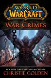 Christie Golden World of Warcraft: War Crimes