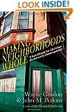 Making Neighborhoods Whole: A Handbook for Christian Community Development