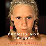 Promise Not to Tell: A Novel | Jennifer McMahon