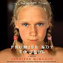 Promise Not to Tell: A Novel | Livre audio Auteur(s) : Jennifer McMahon Narrateur(s) : Karen White, Kathleen McInerney, Caitlin Davies
