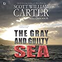 The Gray and Guilty Sea: A Garrison Gage Mystery (       UNABRIDGED) by Jack Nolte, Scott William Carter Narrated by Steven Roy Grimsley