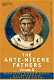The Ante-Nicene Fathers: The Writings of the Fathers Down to A.D. 325 Volume II - Fathers of the Second Century - Hermas, Tatian, Theophilus, a: The ... Athenagoras, Clement of Alexandria