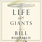 Life Among Giants | [Bill Roorbach]