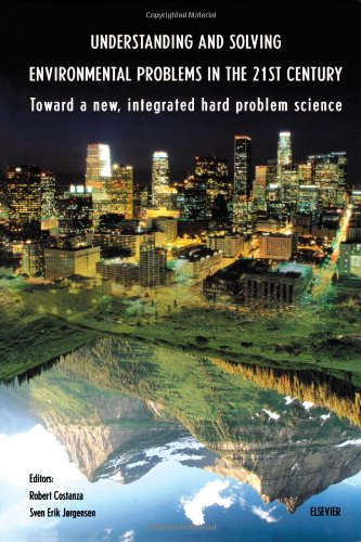 Understanding and Solving Environmental Problems in the 21st Century: Toward a New, Integrated Hard Problem Science
