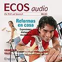 ECOS audio - Reformas en casa. 5/2014: Spanisch lernen Audio - Die Wohnung renovieren Hörbuch von  div. Gesprochen von:  div.