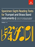 Specimen Sight-Reading Tests for Trumpet and Brass Band Instruments (Treble clef), Grades 1-5: (excluding Trombone) (ABRSM Sight-reading)