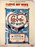 img - for I Love My Wife: A Musical (Vocal Selections) book / textbook / text book