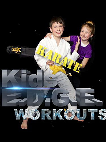 Kids' E.D.G.E. Workouts, Karate
