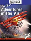 Adventures in the Air (1599201615) by Lewis, Simon