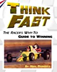 Think Fast: The Racer's Why-To Guide...