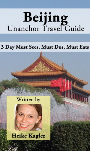 Beijing Travel Guide - 3 Day Must Sees, Must Dos, Must Eats
