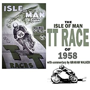 The Isle Of Man TT Race Of 1958 | [Graham Walker]