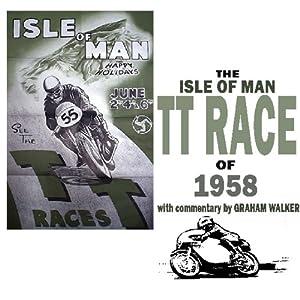 The Isle Of Man TT Race Of 1958 | [Graham Walker]