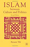 Islam Between Culture and Politics, Second Edition (1403949905) by Tibi, Bassam