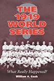 The 1919 World Series: What Really Happened?