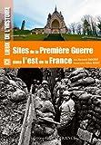 Sites de la 1ere guerre dans l'est de la France