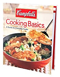 Campbell's Cooking Basics: A Guide for Everyday Cooks