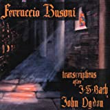 Ferruccio Busoni: Transcriptions after J.S. Bach