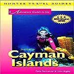 Cayman Islands Adventure Guide | Paris Permenter,John Bigley