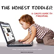 The Honest Toddler: A Child's Guide to Parenting | [Bunmi Laditan]